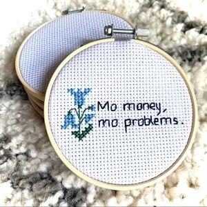 Mo Money, Mo Problems Cross Stitch